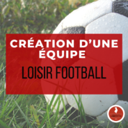 Création d'une équipe loisir football